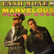 Cash Money And Marvelous - Play It Kool / Ugly People Be Quiet