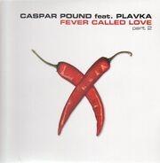 Caspar Pound - Fever Called Love (Part 2)