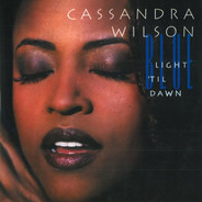 Cassandra Wilson - Blue Light 'Til Dawn