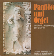 Cătălin Tîrcolea , Michael Jüttendonk - Panflöte und Orgel Virtuose Zauberklänge des Barock