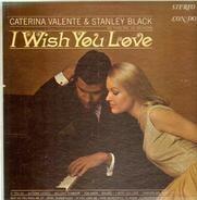 Caterina Valente , Stanley Black & His Orchestra - I Wish You Love