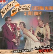 Caterina Valente & Bill Haley - Hier bin ich, hier bleib ich / ... und abends in die Scala