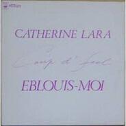 Catherine Lara - Coup D'Feel / Eblouis-Moi