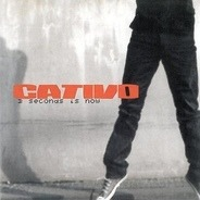 Cativo - 3 Seconds Is Now