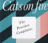 Cats On Fire - The Province Complains