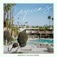 Cayucas - Dancing At The..