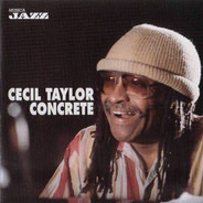 Cecil Taylor - Concrete