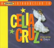 Celia Cruz - A Proper Introduction To Celia Cruz - Havana Days
