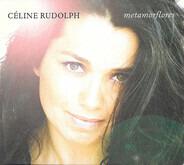 Céline Rudolph - Metamorflores