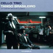 Cello Trio - Tango Brasileiro - 20th Century Brazilian Classics