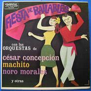 Cesar Concepcion - Machito Y Noro Morales - Fiesta De Bailables - Con Las Orquestas De César Concepción-Machito-Noro Morales Y Otros