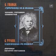 César Franck , Evgeni Svetlanov - Symphony In D Minor