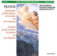 César Franck / Jean Hubeau , Olivier Charlier , Quatuor Viotti - Quintette Pour Piano Et Cordes En Fa Mineur / Sonate Pour Violon Et Piano En La Majeur