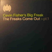 Cevin Fisher's Big Freak - The Freaks Come Out (Part 1)