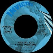 Chairmen Of The Board - Give Me Just a Little More Time