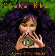 Chaka Khan - Come 2 My House