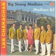 Chakachas - Big Strong Madison / Madison 62