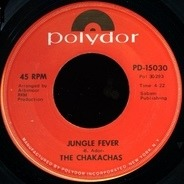 Chakachas - Jungle Fever / Cha Ka Cha