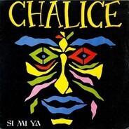 Chalice - Si Mi Ya