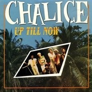 Chalice - Up Till Now