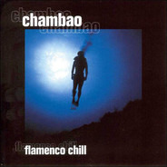 Chambao - Flamenco Chill