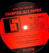 Champion Jack Dupree - Alive,'Live' And Well - Oh Lord What Have I Done ...