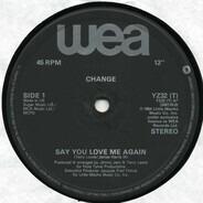 Change - Say You Love Me Again / Change Medley