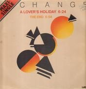 Change - A Lover's Holiday / The End