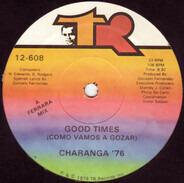 Charanga 76 - Good Times (Como Vamos A Gozar)