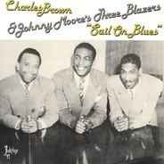 Charles Brown & Johnny Moore's Three Blazers - 'Sail On Blues'