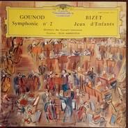 Charles Gounod; Bizet (Markevitch) - Symphonie 2 / Jeux D'Enfants