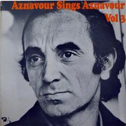 Charles Aznavour - Aznavour Sings Aznavour Vol. 3