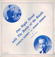 Charlie Barnet -vs- Woody Herman - One Night Stand With The Battle Of The Bands