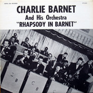 Charlie Barnet And His Orchestra - Rhapsody in Barnet