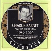 Charlie Barnet And His Orchestra - 1939-1940
