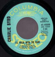 Charlie Byrd - I'll Walk With The Rain / I'll Never Fall In Love Again