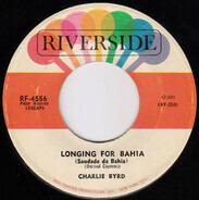 Charlie Byrd - Longing For Bahia (Saudade Da Bahia) / Softly (Socegadamente)