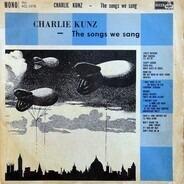 Charlie Kunz - The Songs We Sang