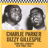 Charlie Parker / Dizzy Gillespie - Town Hall Concert New York, 1945