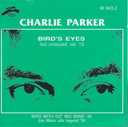 Charlie Parker - Bird's Eyes: Last Unissued, Vol. 13