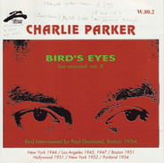 Charlie Parker - Bird's Eyes: Last Unissued, Vol. 8