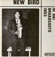 Charlie Parker - New Bird - Hi Hat Broadcasts 1953
