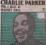 Charlie Parker - Vol. 4 - Jazz At Massey Hall