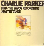 Charlie Parker - Bird / The Savoy Recordings (Master Takes)