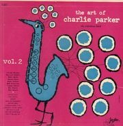 Charlie Parker - The Art Of Charlie Parker - Vol. 2: The Fabulous Bird