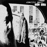 Charlie Parr - King Earl