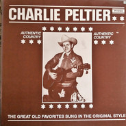 Charlie Peltier - Authentic Country