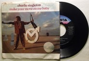 Charlie Singleton - Make Your Move On Me Baby / That's The Cry Of Another Fool
