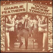 Charlie Feathers - Good Rockin' Tonight!