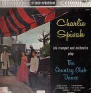 Charlie Spivak And His Trumpet And Orchestra - The Country Club Dance